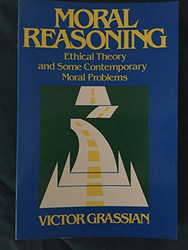 9780136007593: Moral Reasoning: Ethical Theory and Some Contemporary Moral Problems
