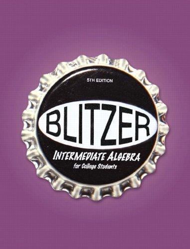 9780136007623: Blitzer Intermediate Algebra for College Students, 5th Edition