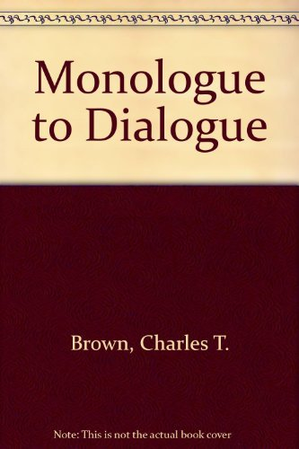 9780136008255: Monologue to Dialogue (Prentice-Hall series in speech communication)