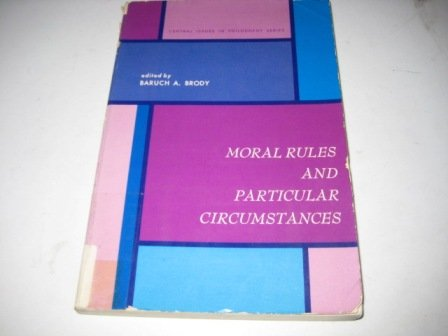 9780136008668: Moral Rules and Particular Circumstances