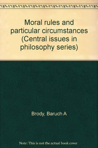 9780136008743: Moral rules and particular circumstances (Central issues in philosophy series)