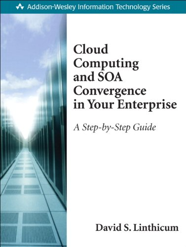 9780136009221: Cloud Computing and SOA Convergence in Your Enterprise:A Step-by-Step Guide: How to Use SaaS, SOA, Mashups, and Web 2.0 to Break Down the IT Gates (Addison-Wesley Information Technology Series)