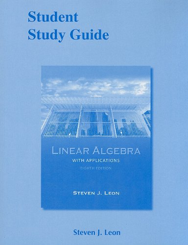 Student Study Guide for Linear Algebra with: Steve J. Leon