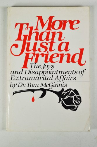 9780136009573: More than just a friend: The joys and disappointments of extramarital affairs