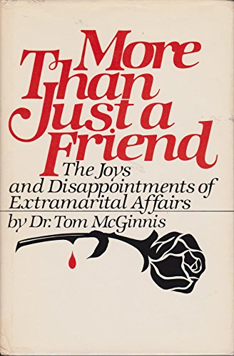 9780136009733: More Than Just a Friend: The Joys and Disappointments of Extramarital Affairs
