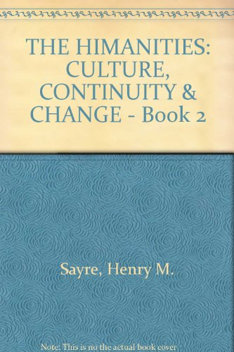 The Humanities : Culture Continuity and Change: Sayre