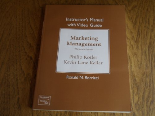 9780136010067: Instructor's Manual with Video Guide by Ronald N. Borrieci for Marketing Management by Philip Kotler and Kevin Lane Keller (13th Edition)
