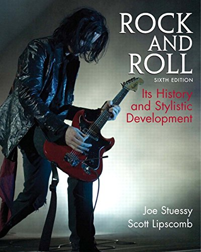 Rock and Roll: Its History and Stylistic: Stuessy, Joe; Lipscomb,