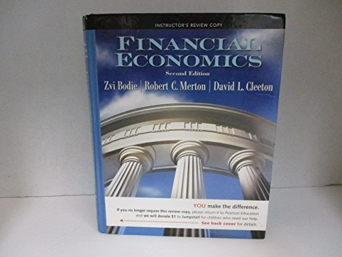 Financial Economics, 2nd Edition, Instructor's Review Copy: Zvi Bodie, Robert
