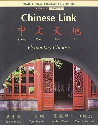 9780136011477: Chinese Link Elementary Chinese, Level 1 Part 2: Traditional Character Version [With Workbook]