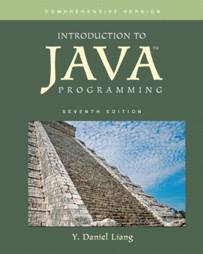 Introduction to Java Programming, Comprehensive Version (7th: Liang, Y. Daniel