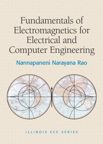 Fundamentals of Electromagnetics for Electrical and Computer Engineering (Illinois Ece): Rao, ...
