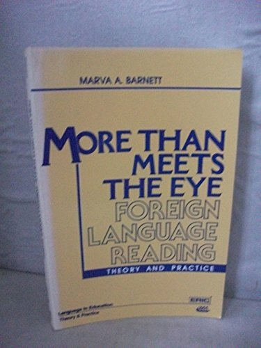 9780136013457: More Than Meets the Eye: Foreign Language Learner Reading: Theory and Practice (Language in Education)
