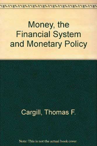 9780136014102: Money, the Financial System, and Monetary Policy