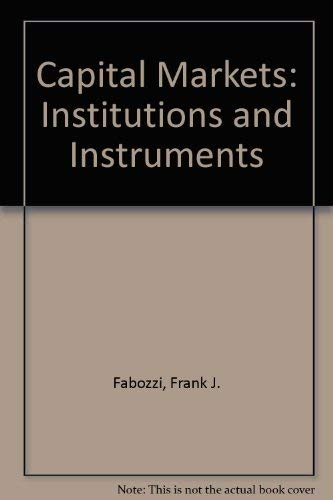 9780136014362: Capital Markets: Institutions and Instruments
