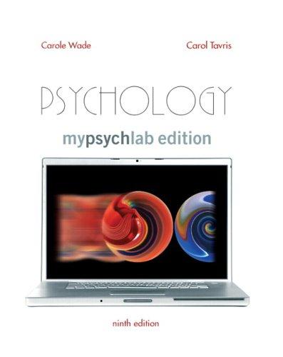 Psychology, MyLab Edition (9th Edition) (Pearson Custom: Wade, Carole; Tavris,