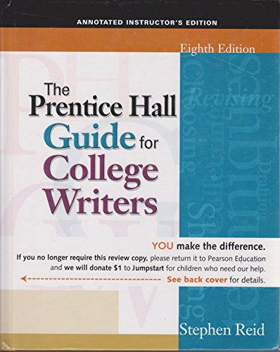 9780136016991: THE PRENTICE HALL GUIDE FOR COLLEGE WRITERS - EIGHTH EDITION (ANNOTATED INSTRUCTOR'S EDITION)