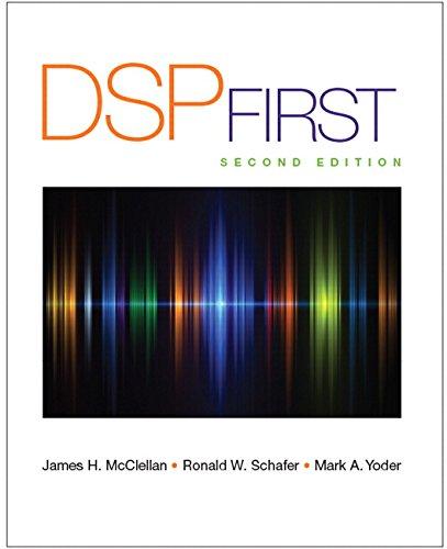DSP First (2nd Edition): James H. McClellan; Ronald Schafer; Mark Yoder