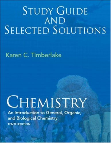 Study Guide and Selected Solutions: Chemistry: An Introduction to General, Organic, and Biologica...