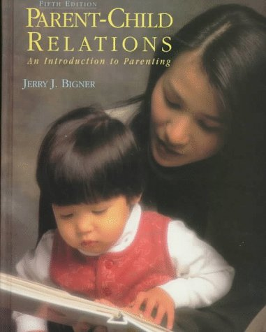 9780136020387: Parent-Child Relations: An Introduction to Parenting