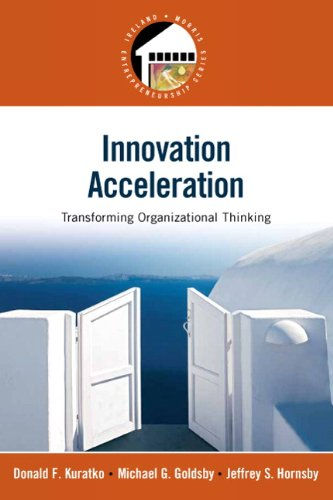 Innovation Acceleration: Transforming Organizational Thinking (Prentice Hall: Kuratko, Donald F.,