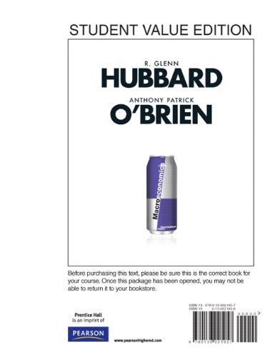 Macroeconomics, Student Value Edition: Glenn Hubbard, Anthony