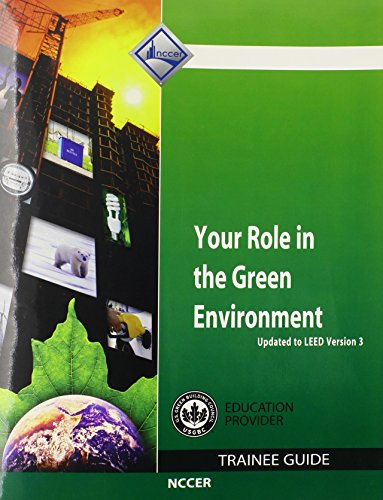 9780136023036: Your Role in the Green Environment Trainee Guide, Updated to LEED Version 3, Paperback