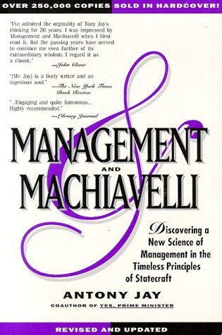 MANAGEMENT & MACHIAVELLI: A Prescription for Success in Your Business (0136026087) by Jay, Anthony; Jay, Antony; Jay