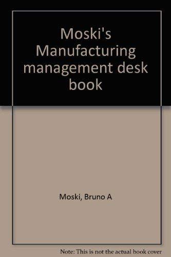 9780136026563: Title: Moskis Manufacturing management desk book