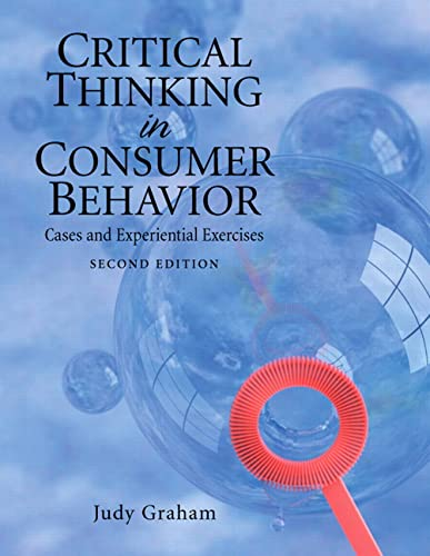 9780136027164: Critical Thinking in Consumer Behavior: Cases and Experiential Exercises (2nd Edition)