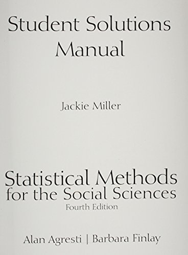 Student Solutions Manual for Statistical Methods for: Finlay, Barbara, Agresti,