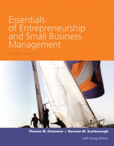 Essentials of Entrepreneurship and Small Business Management: Thomas W Zimmerer;