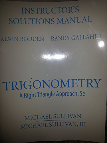9780136029687: Instructors Solutions Manual- Trigonometry - A Right Angle Approach 5e
