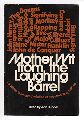 Mother wit from the laughing barrel;: Readings in the interpretation of Afro-American folklore (0136030017) by Alan Dundes