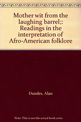 9780136030195: Mother wit from the laughing barrel;: Readings in the interpretation of Afro-American folklore