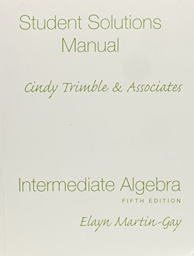 Student Solutions Manual: Cindy Trimble & Associates Intermediate Algebra [Fifth 5th Edition]: ...