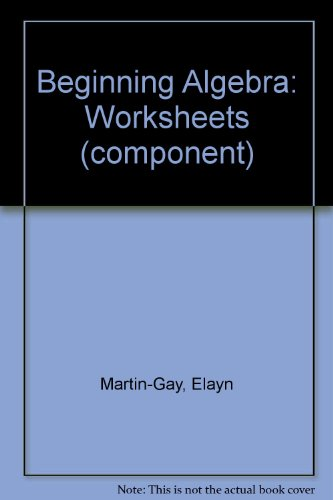 Beginning Algebra: Worksheets (component): Elayn Martin-Gay