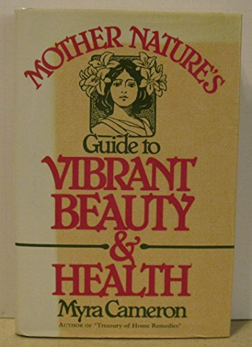 9780136031192: Mother Nature's Guide to Vibrant Beauty and Health