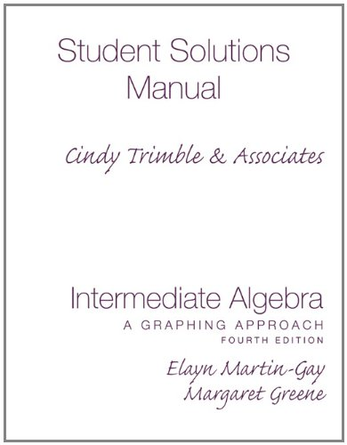 Student Solutions Manual (Standalone) for Intermediate Algebra: Elayn Martin-Gay, Margaret