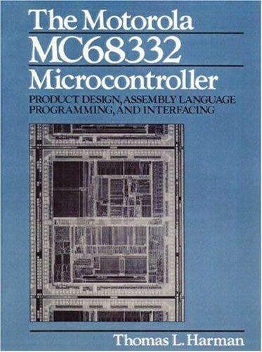 9780136031277: The Motorola MC68332 Microcontroller: Product Design, Assembly Language Programming, and Interfacing
