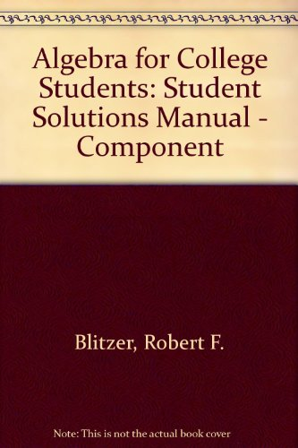 Algebra for College Students: Student Solutions Manual,: Blitzer, Robert F.