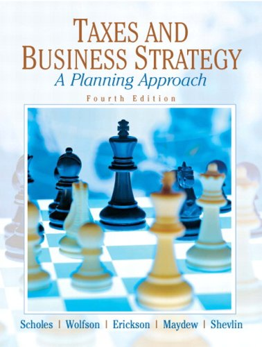 Taxes & Business Strategy (4th Edition): Scholes, Myron S.;