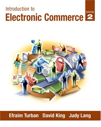 Introduction to Electronic Commerce (2nd Edition): Efraim Turban, David