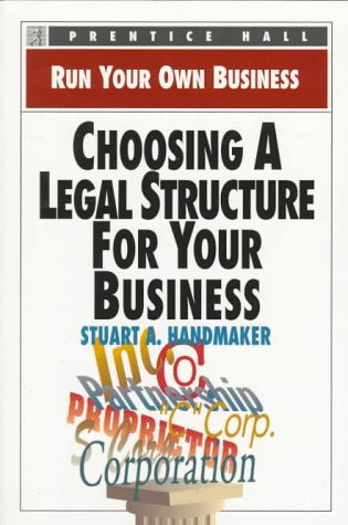 9780136033660: Choosing a Legal Structure for Your Business (Run Your Own Business)