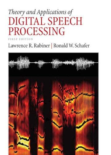 9780136034285: Theory and Applications of Digital Speech Processing