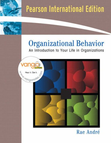 9780136037774: Organizational Behavior: An Introduction to Your Life in Organizations