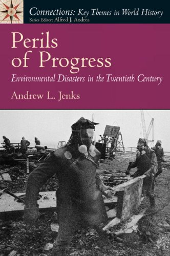 9780136038023: Perils of Progress: Environmental Disasters in the 20th Century (Connections: Key Themes in World History)