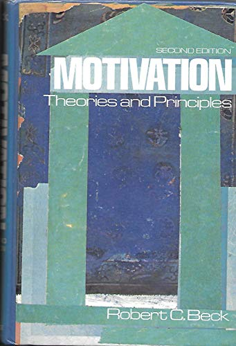 9780136039105: Motivation: Theories and Principles