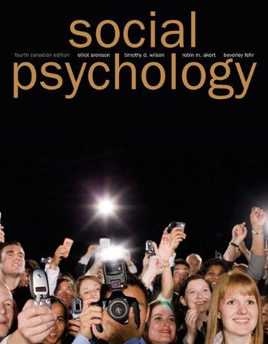 Social Psychology, Fourth Canadian Edition: Elliot Aronson, Timothy
