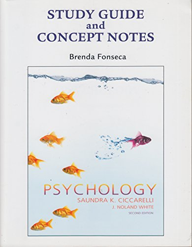 Study Guide with Concept Notes for Psychology: Ciccarelli, Saundra; White,